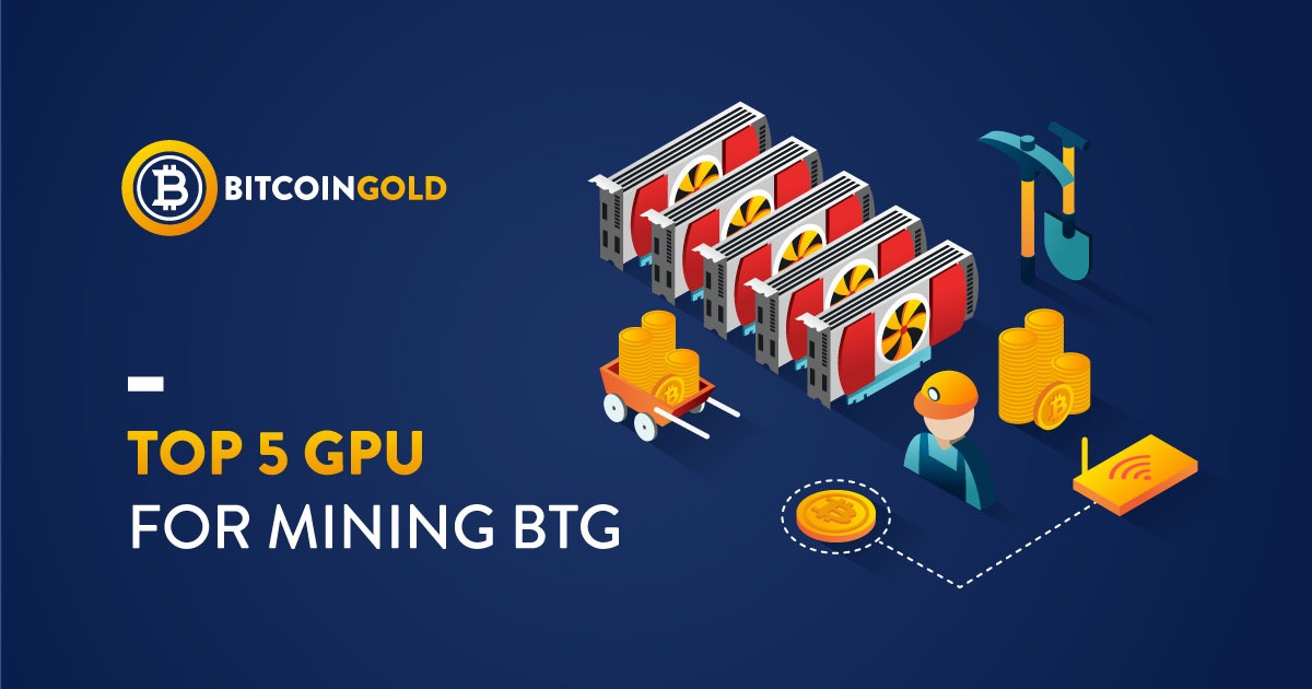Top 5 GPU for Mining BTG - Mining - The BTG Community Forum